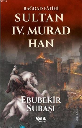 Sultan IV. Murad Han; Bağdad Fâtihi