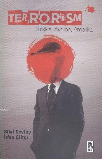 Terrorism; Türkiye, Avrupa, Amerika