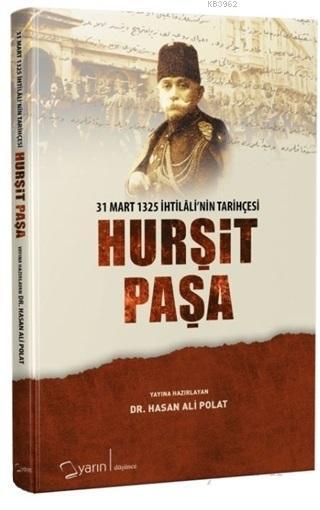 Hurşit Paşa; 31 Mart 1325 İhtilali'nin Tarihçesi