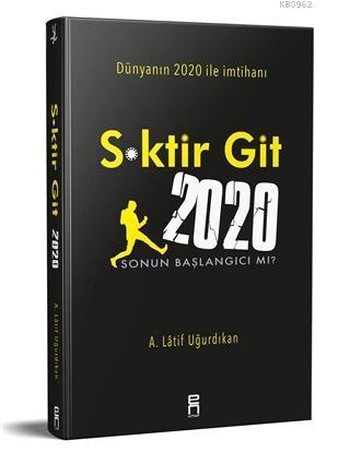 S*ktir Git 2020; Sonun Başlangıcı mı?
