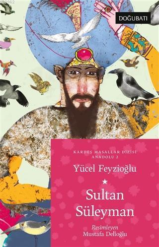 Sultan Süleyman; Kardeş Masallar Dizisi Anadolu 2