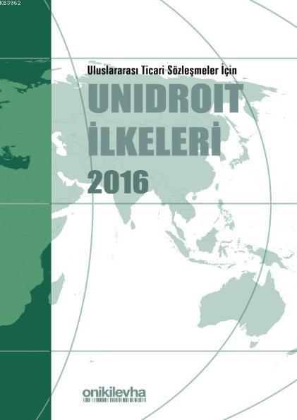Uluslararası Ticari Sözleşmeler İçin Unidroit İlkeleri 2016