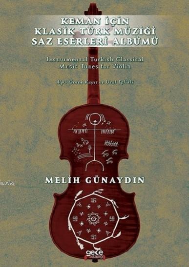 Keman İçin Klasik Türk Müziği Saz Eserleri Albümü; Mp3 Örnek Kayıt ve Usül Eşlikli