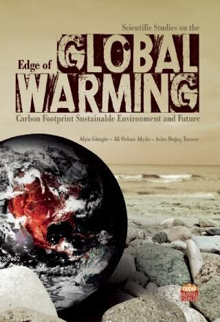 Scientific Studies on the Edge of Global Warming; Carbon Footprint Sustainable Environment and Future
