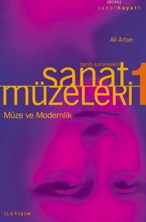 Sanat Müzeleri 1 / Tarih Sahneleri; Müze ve Modernlik