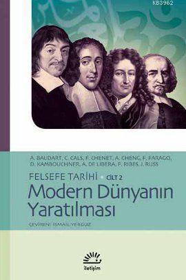 Felsefe Tarihi Cilt 2 - Modern Dünyanın Yaratılması
