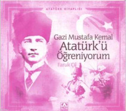 Gazi Mustafa Kemal Atatürk'ü Öğreniyorum