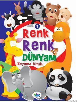 Renk Renk Dünyam Boyama Kitabı - 1; Hayvanlar