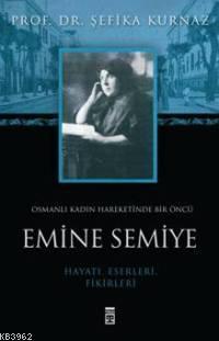 Emine Semiye; Osmanlı Kadın Hareketinde Bir Öncü