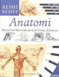 Anatomi; Geleceğin Ressamları İçin Temel Adımlar