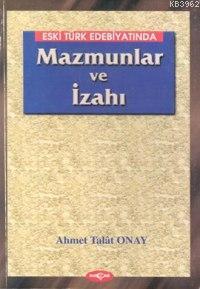 Eski Türk Edebiyatında Mazmunlar ve İzahı