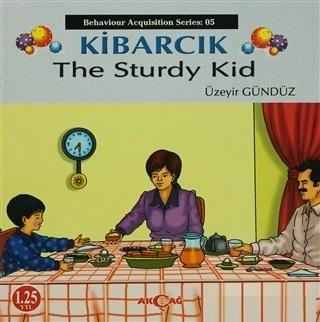 Kibarcık The Sturdy Kid; Behaviour Acquisition Series 05