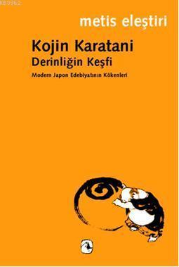 Derinliğin Keşfi; Modern Japon Edebiyatının Kökenleri