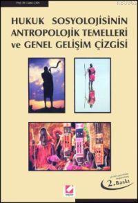 Hukuk Sosyolojisinin Antropolojik Temelleri ve Genel Gelişim Çizgisi