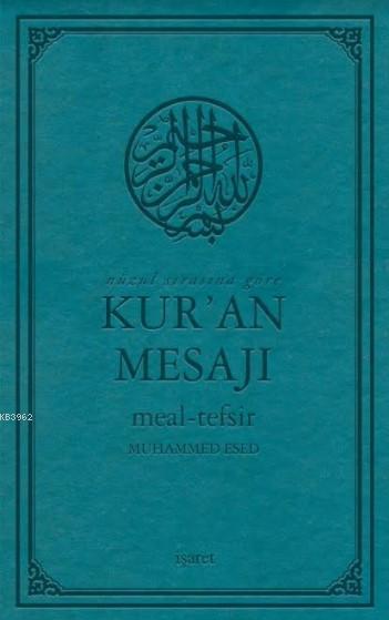 Nüzul Sırasına Göre Kur'an Mesajı Meal-Tefsir (Orta Boy, Mushafsız)
