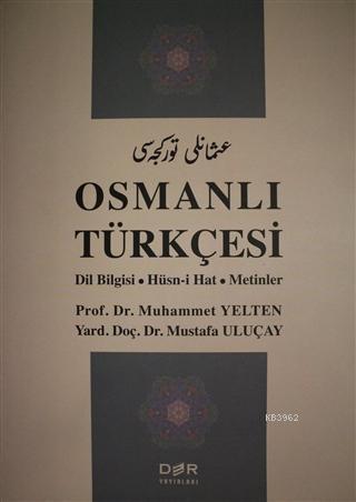 Osmanlı Türkçesi; Dil Bilgisi - Hüsn-i Hat - Metinler