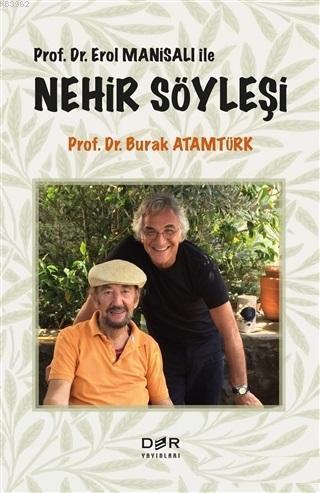 Prof. Dr. Erol Manisalı ile Nehir Söyleşi