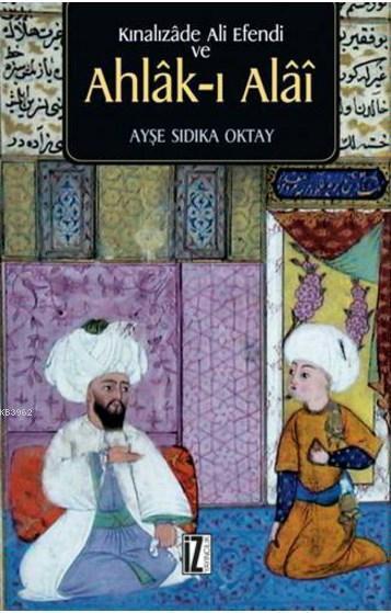 Kınalızade Ali Efendi ve Ahlâk-ı Alâî