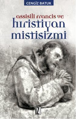 Assissili Francis ve Hristiyan Mistisizmi