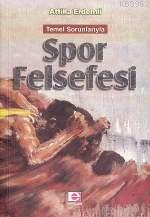 Spor Felsefesi; Temel Sorunlarıyla