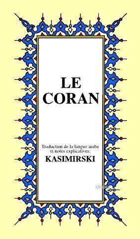 LE CORAN; Fransızca Kur'ân-ı Kerîm Meali (küçük boy, ipek şamua kâğıt, karton kapak)