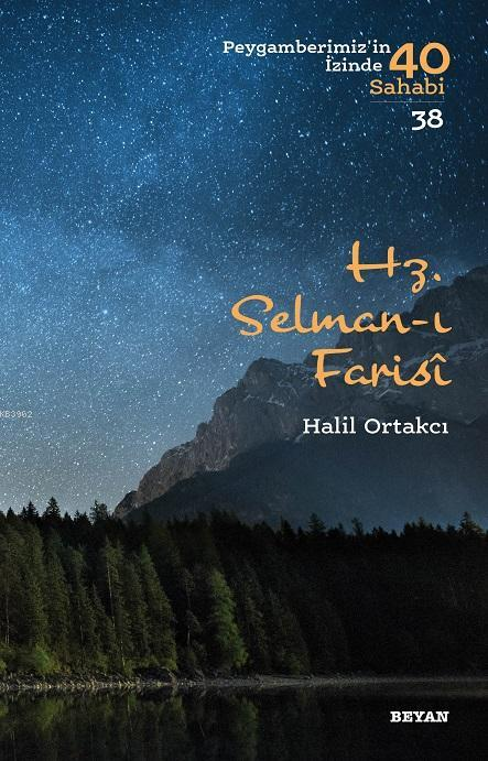 Hz. Selman-ı Farisi; Peygamberimiz'in İzinde 40 Sahabi/38