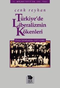 Türkiye'de Liberalizmin Kökenleri - Prens Sabahaddin (1877-1948)
