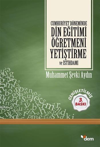Cumhuriyet Döneminde Din Eğitimi Öğretmeni Yetiştirme ve İstihdamı