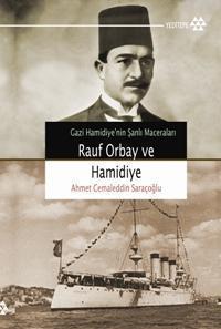 Rauf Orbay ve Gazi Hamidiye; Gazi Hamidiye'nin Şanlı Maceraları