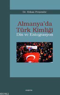 Almanya´da Türk Kimliği; Din ve Entegrasyon