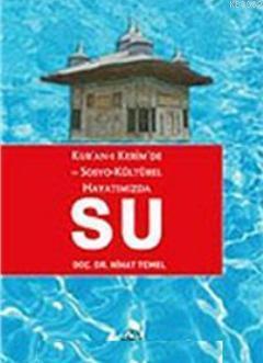 Kur'anı'ı Kerim'de ve Sosyo- Kültürel Hayatımızda Su