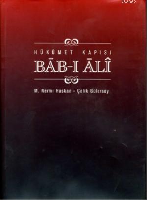 Bâb-ı Âlî / Hükümet Kapısı