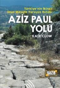 Aziz Paul Yolu; Türkiye'nin İkinci Uzun Mesafe Yürüyüş Rotası