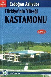 Türkiye'nin Yüreği Kastamonu