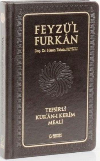 Feyzü'l Furkan Tefsirli Kur'an-ı Kerim Meali; (Cep Boy Sadece Meal - Deri Cilt)