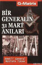 Bir Generalin 31 Mart Anıları