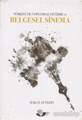 Türkiye'de Toplumsal Değişme ve Belgesel Sinema