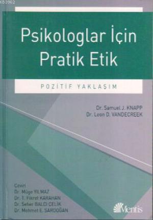 Psikologlar İçin Pratik Etik; Pozitif Yaklaşım