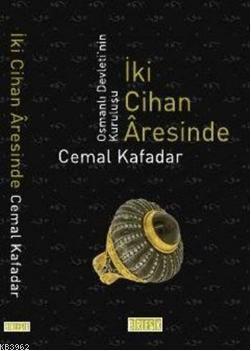 İki Cihan Âresinde; Osmanlı Devletinin Kuruluşu