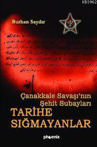 Çanakkale Savaşı'nın Şehit Subayları; Tarihe Sığmayanlar