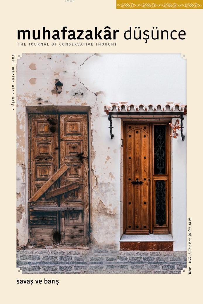 Muhafazakar Düşünce Dergisi Sayı: 56; Savaş ve Barış