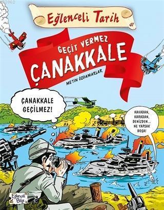 Geçit Vermez Çanakkale; Eğlenceli Tarih