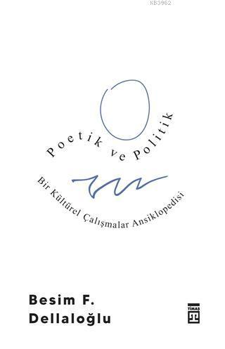 Poetik ve Politik & Bir Kültürel Çalışmalar Ansiklopedisi
