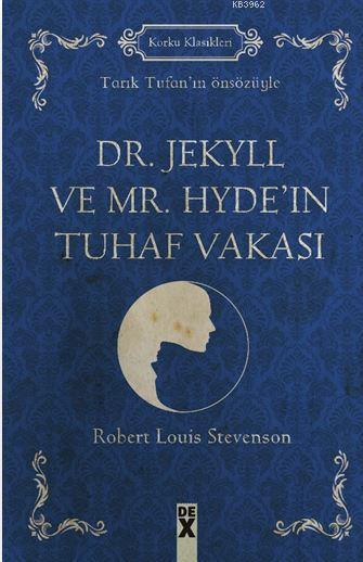 Dr. Jekyll ve Mr. Hyde'ın Tuhaf Vakası; Tarık Tufan'ın Önsözüyle