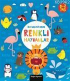 İlk Yaş Kitabım Renkli Hayvanlar