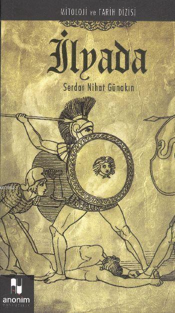 İlyada; Mitoloji ve Tarih Dizisi