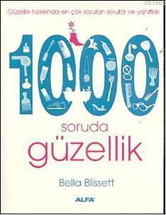 1000 Soruda Güzellik; Güzellik Hakkında En Çok Sorulan Sorular ve Yanıtları
