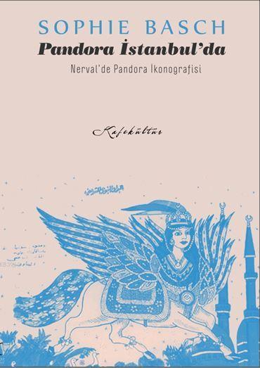 Pandora İstanbul'da; Nerval'de Pandora İkonografisi