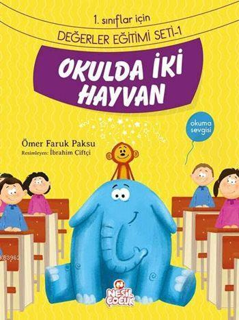 Okulda İki Hayvan - Okuma Sevgisi; 1. Sınıflar İçin Değerler Eğitimi Seti - 1