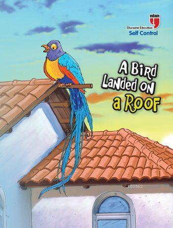 A Bird Landed on a Roof - Self Control; Stories with the Phoenix